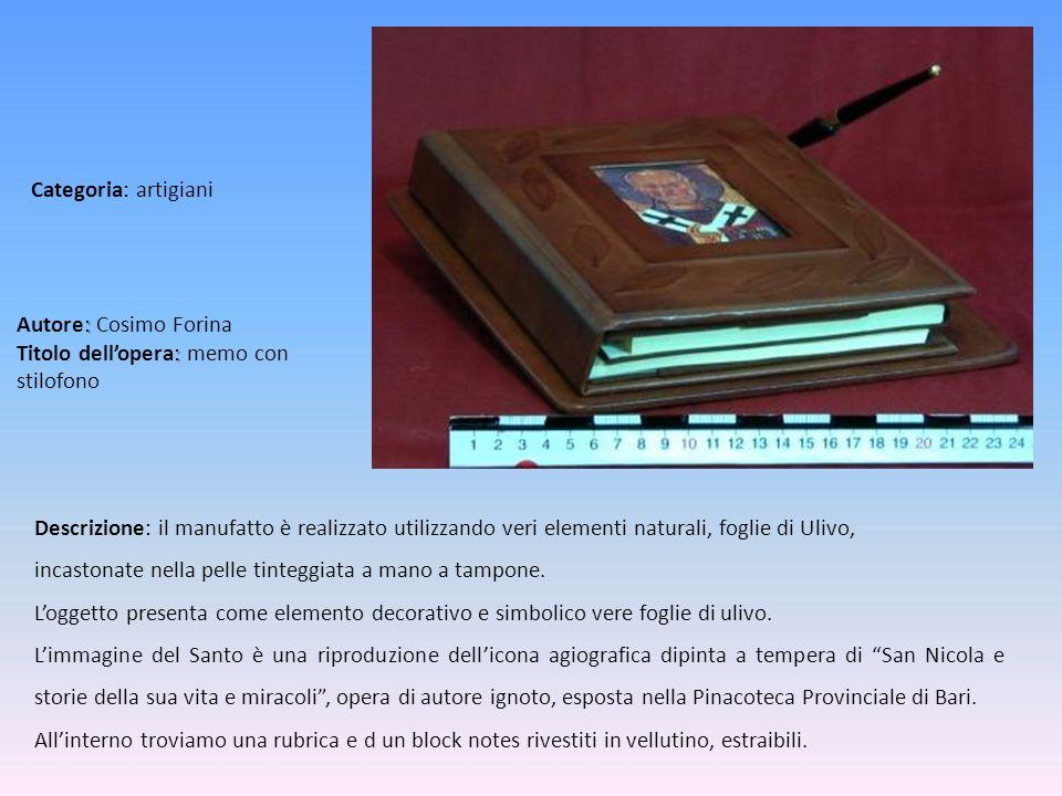 : : Autore: Cosimo Forina Titolo dellopera: memo con stilofono Descrizione: il manufatto è realizzato utilizzando veri elementi naturali, foglie di Ul