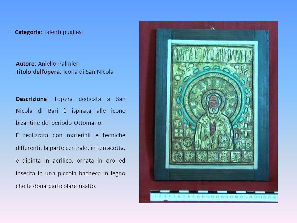 Autore: Aniello Palmieri Titolo dellopera: icona di San Nicola Descrizione: lopera dedicata a San Nicola di Bari è ispirata alle icone bizantine del p