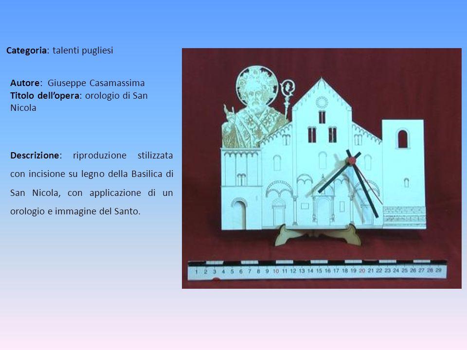 Autore: Giuseppe Casamassima Titolo dellopera: orologio di San Nicola Descrizione: riproduzione stilizzata con incisione su legno della Basilica di Sa