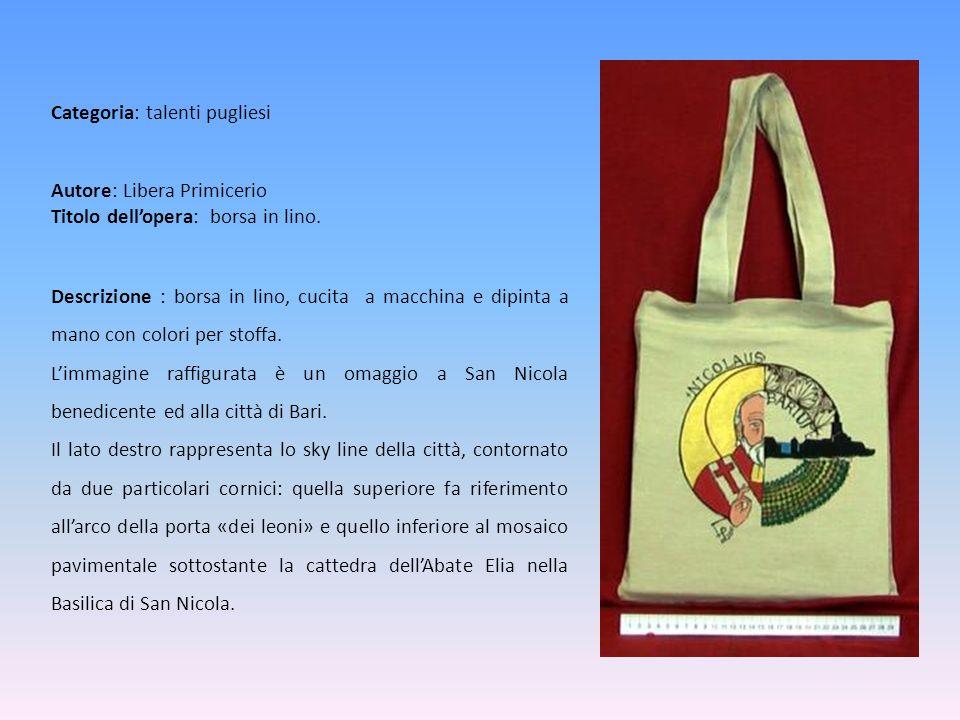 Autore: Libera Primicerio Titolo dellopera: borsa in lino. Descrizione : borsa in lino, cucita a macchina e dipinta a mano con colori per stoffa. Limm