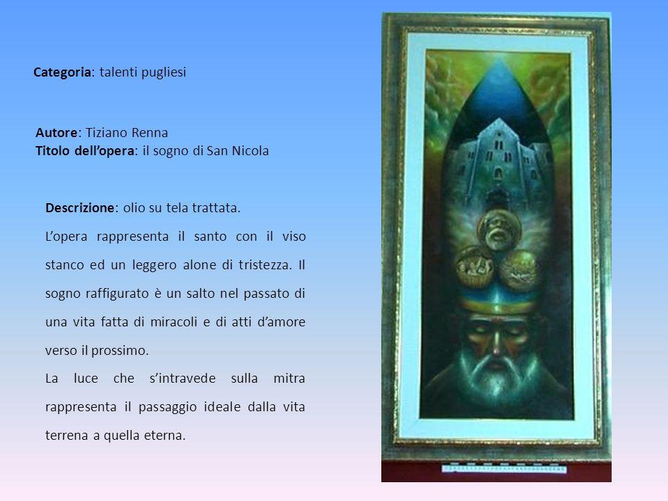 Autore: Tiziano Renna Titolo dellopera: il sogno di San Nicola Descrizione: olio su tela trattata. Lopera rappresenta il santo con il viso stanco ed u
