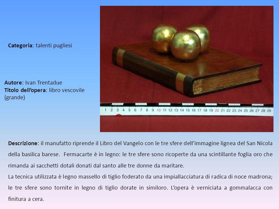 Autore: Ivan Trentadue Titolo dellopera: libro vescovile (grande) Descrizione: il manufatto riprende il Libro del Vangelo con le tre sfere dellimmagin