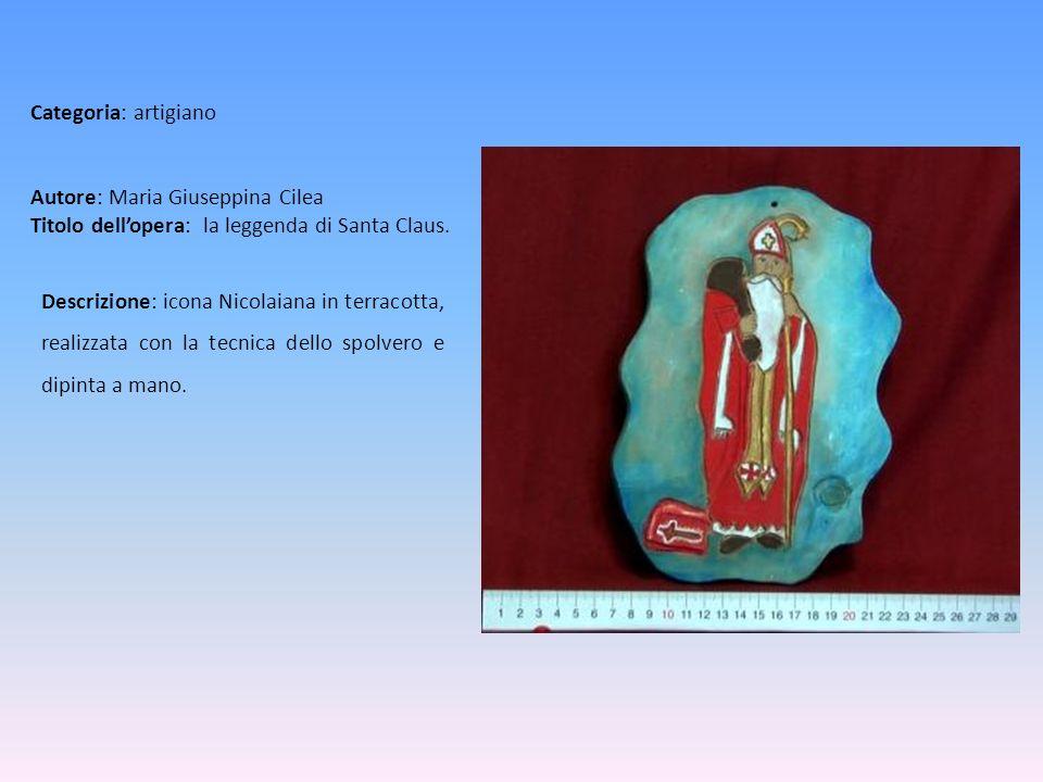 Autore: Maria Giuseppina Cilea Titolo dellopera: la leggenda di Santa Claus. Descrizione: icona Nicolaiana in terracotta, realizzata con la tecnica de