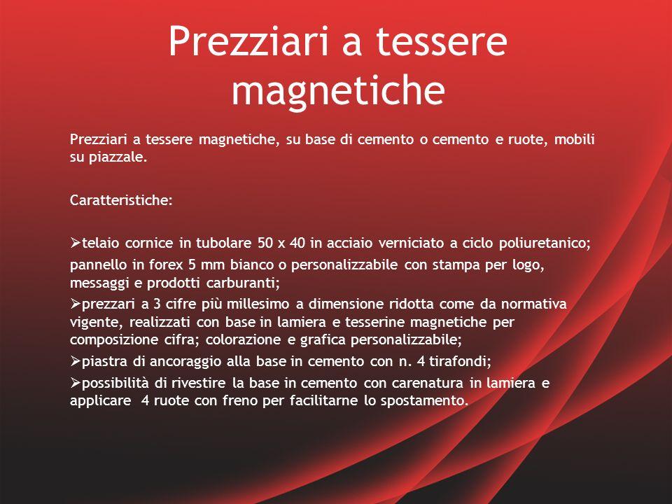 Prezziari a tessere magnetiche Prezziari a tessere magnetiche, su base di cemento o cemento e ruote, mobili su piazzale.