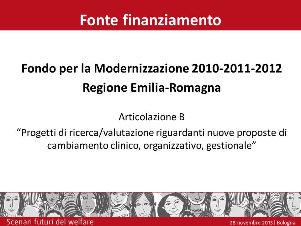 Fonte finanziamento Fondo per la Modernizzazione 2010-2011-2012 Regione Emilia-Romagna Articolazione B Progetti di ricerca/valutazione riguardanti nuo