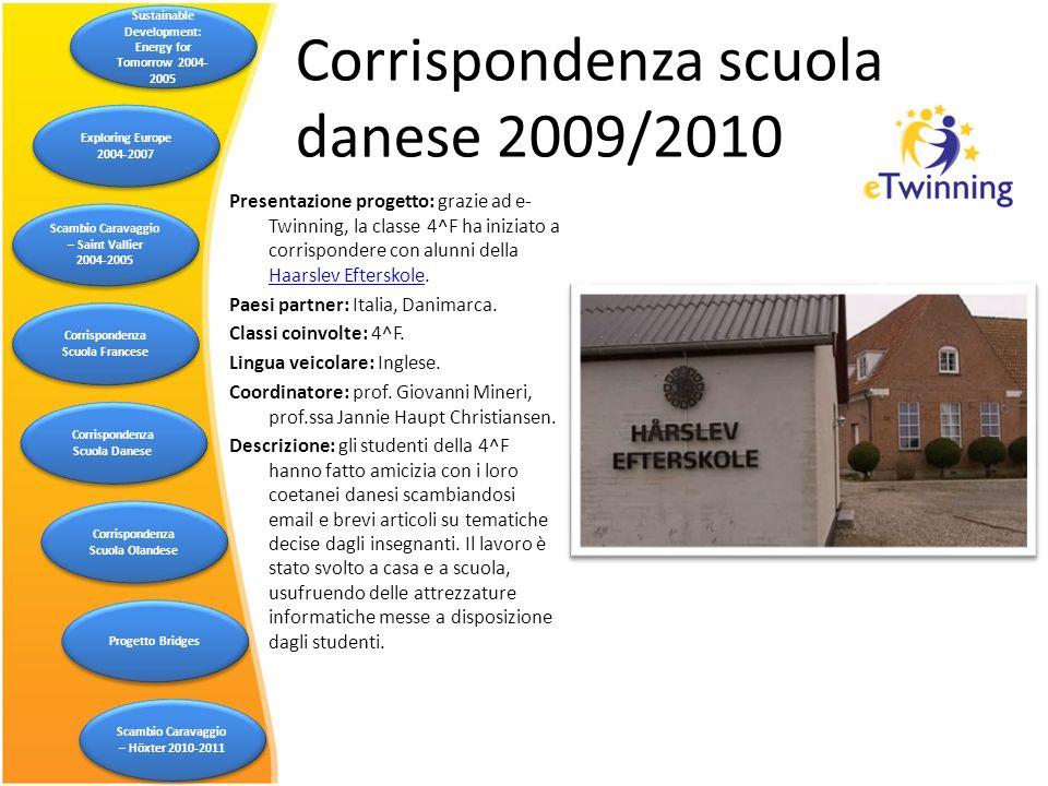 Corrispondenza scuola danese 2009/2010 Presentazione progetto: grazie ad e- Twinning, la classe 4^F ha iniziato a corrispondere con alunni della Haars