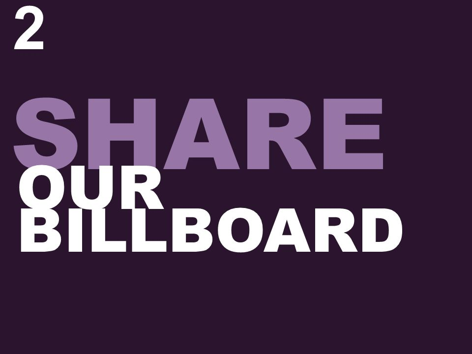 2 BILLBOARD SHARE OUR