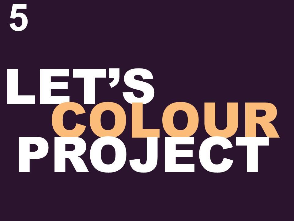 5 LETS COLOUR PROJECT
