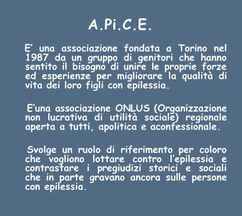 A.Pi.C.E. E una associazione fondata a Torino nel 1987 da un gruppo di genitori che hanno sentito il bisogno di unire le proprie forze ed esperienze p