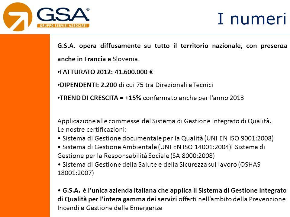 I numeri G.S.A. opera diffusamente su tutto il territorio nazionale, con presenza anche in Francia e Slovenia. FATTURATO 2012: 41.600.000 DIPENDENTI: