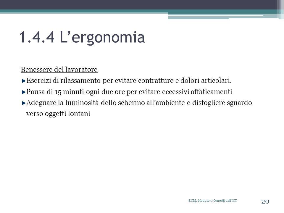 1.4.4 Lergonomia ECDL Modulo 1: Concetti dell'ICT 20 Benessere del lavoratore Esercizi di rilassamento per evitare contratture e dolori articolari. Pa