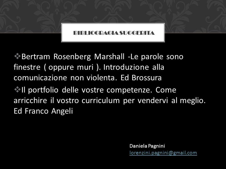 Bertram Rosenberg Marshall -Le parole sono finestre ( oppure muri ). Introduzione alla comunicazione non violenta. Ed Brossura Il portfolio delle vost