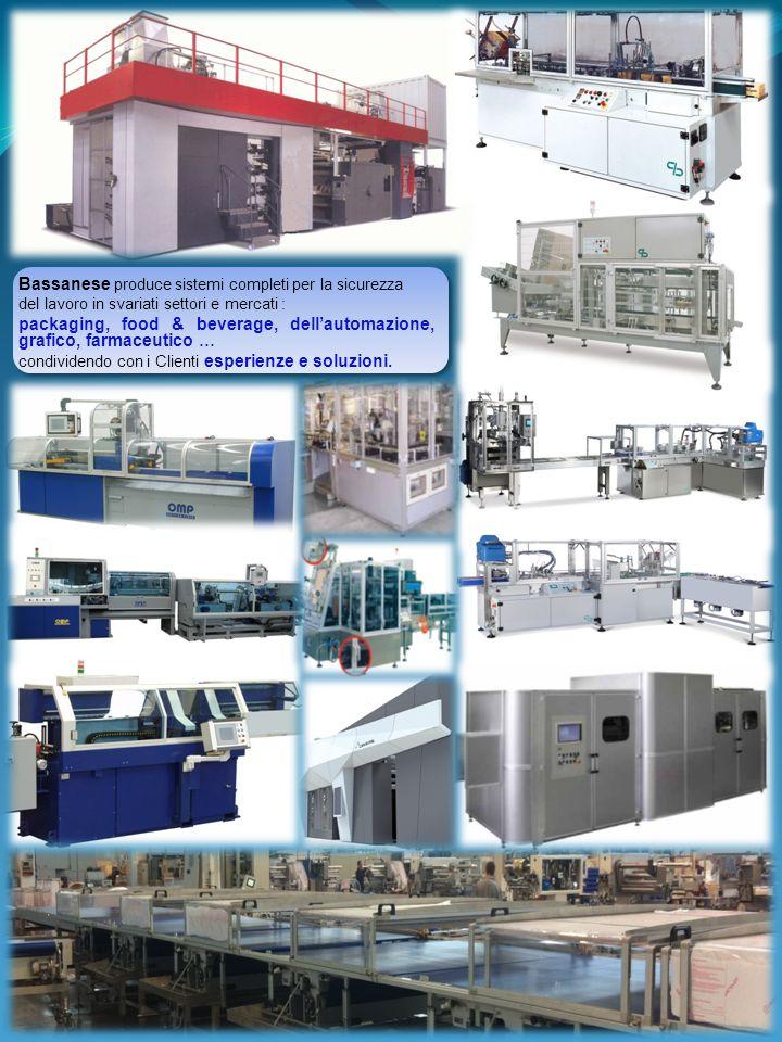 Bassanese produce sistemi completi per la sicurezza del lavoro in svariati settori e mercati : packaging, food & beverage, dellautomazione, grafico, f