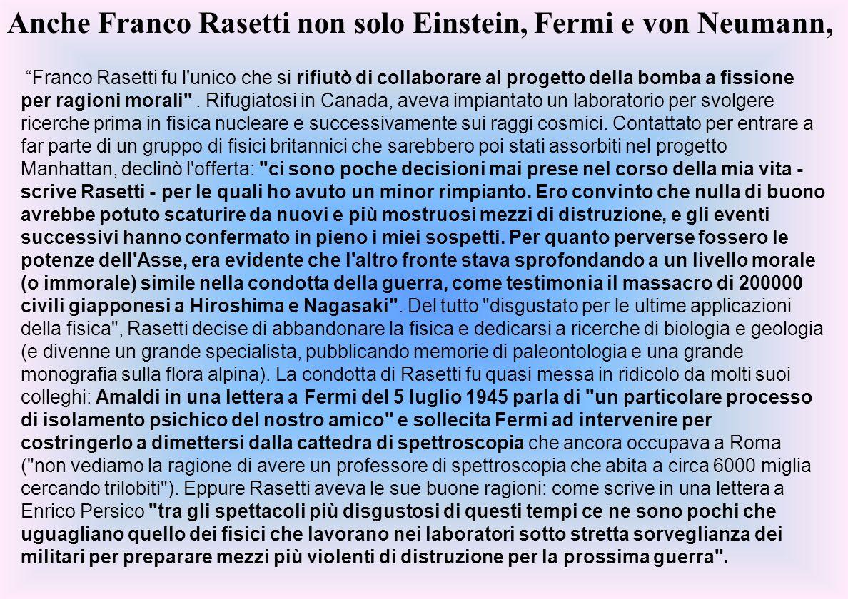 Franco Rasetti fu l unico che si rifiutò di collaborare al progetto della bomba a fissione per ragioni morali .