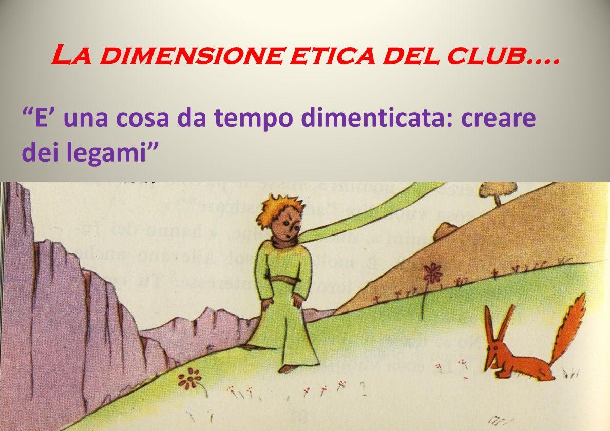 L etica nell approccio ecologico- sociale La dimensione etica del club….
