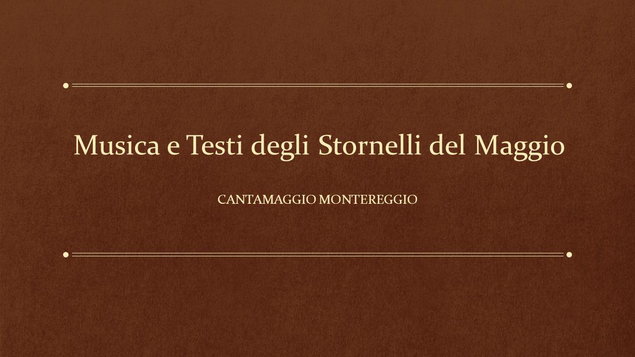 Musica e Testi degli Stornelli del Maggio CANTAMAGGIO MONTEREGGIO
