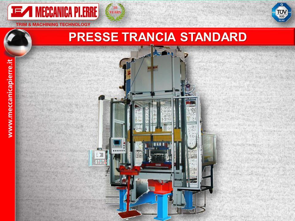 PRESSE TRANCIA STANDARD PRESSE TRANCIA STANDARD