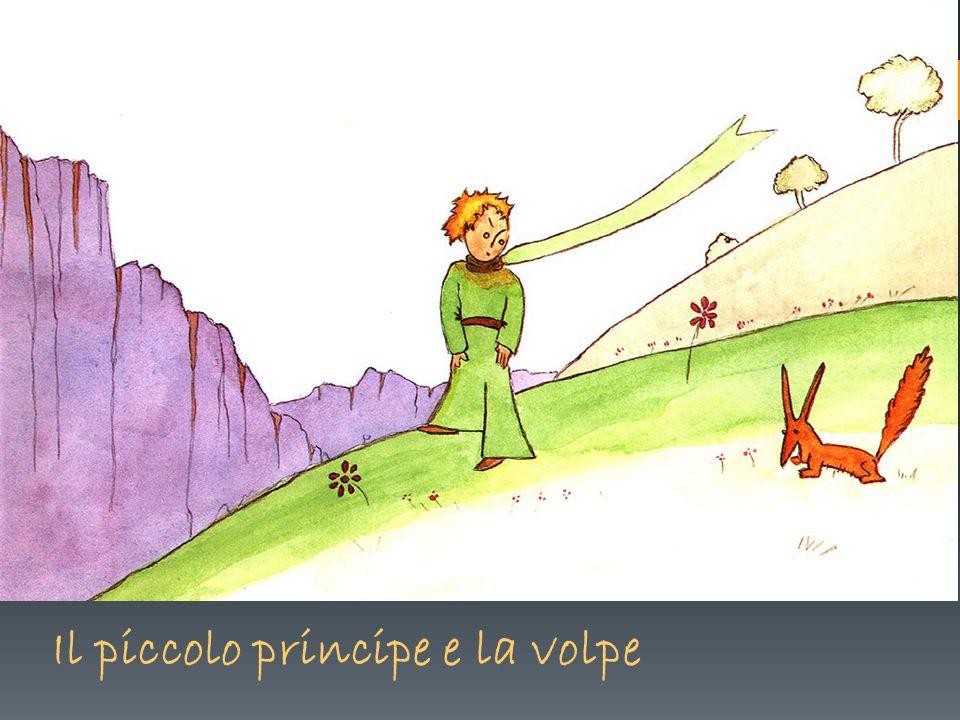 Così il piccolo principe addomesticò la volpe.E quando l ora della partenza fu vicina: «Ah.