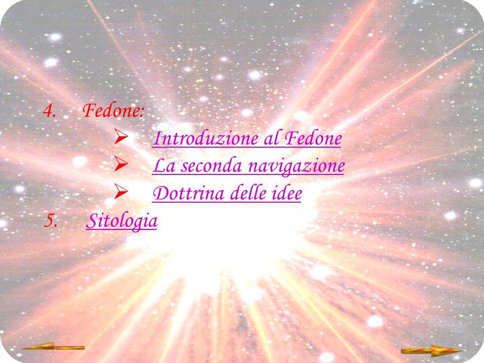 4.Fedone: Introduzione al Fedone La seconda navigazione Dottrina delle idee 5. SitologiaSitologia