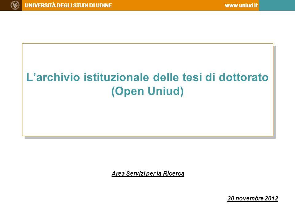 UNIVERSITÀ DEGLI STUDI DI UDINEwww.uniud.it Larchivio istituzionale delle tesi di dottorato (Open Uniud) Area Servizi per la Ricerca 30 novembre 2012