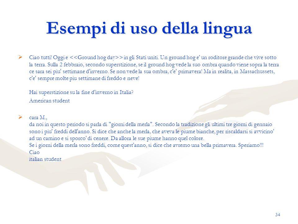 Esempi di uso della lingua Ciao tutti! Oggi e > in gli Stati uniti. Un ground hog e' un roditore grande che vive sotto la terra. Sulla 2 febbraio, sec