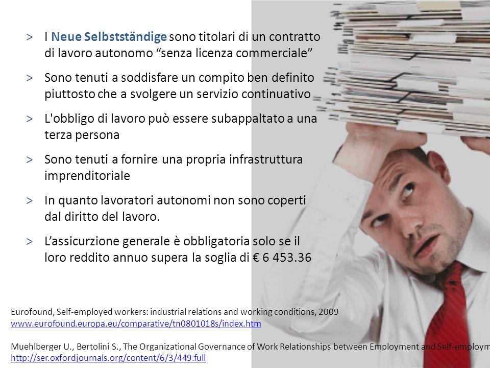 >I Neue Selbstständige sono titolari di un contratto di lavoro autonomo senza licenza commerciale >Sono tenuti a soddisfare un compito ben definito pi