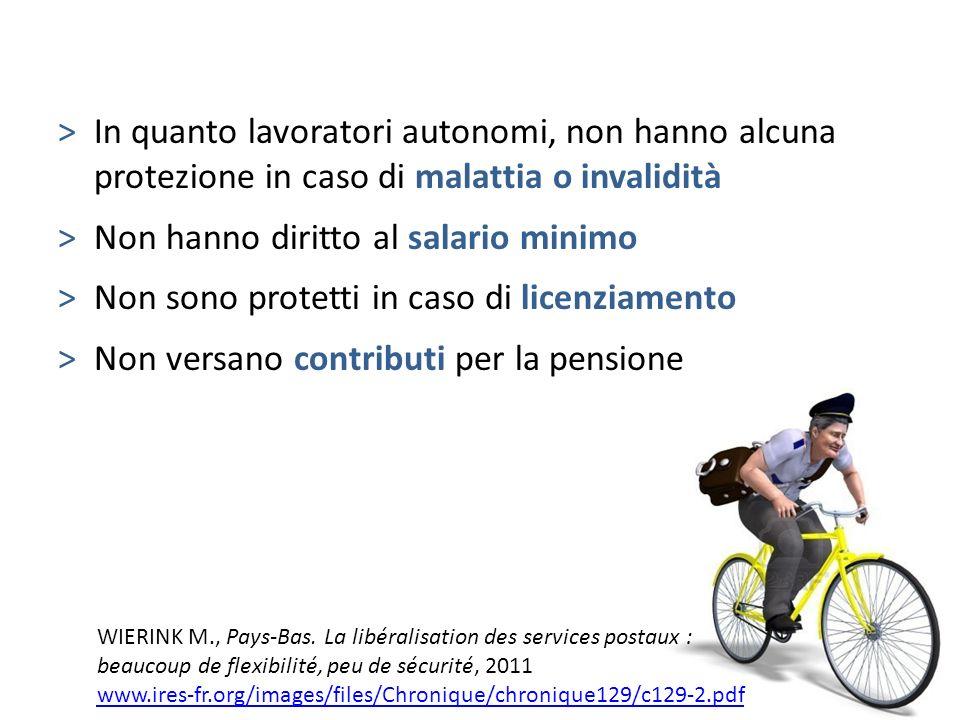 >In quanto lavoratori autonomi, non hanno alcuna protezione in caso di malattia o invalidità >Non hanno diritto al salario minimo >Non sono protetti i