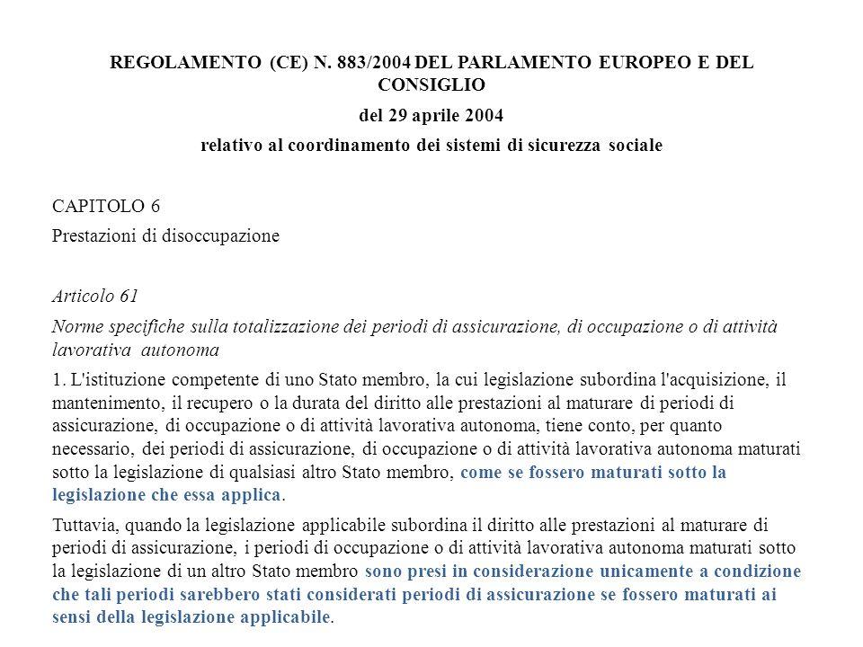 REGOLAMENTO (CE) N. 883/2004 DEL PARLAMENTO EUROPEO E DEL CONSIGLIO del 29 aprile 2004 relativo al coordinamento dei sistemi di sicurezza sociale CAPI