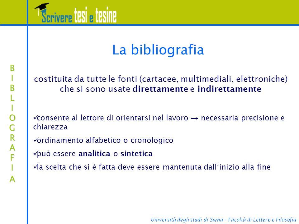 Università degli studi di Siena – Facoltà di Lettere e Filosofia BIBLIOGRAFIABIBLIOGRAFIABIBLIOGRAFIABIBLIOGRAFIA La bibliografia costituita da tutte