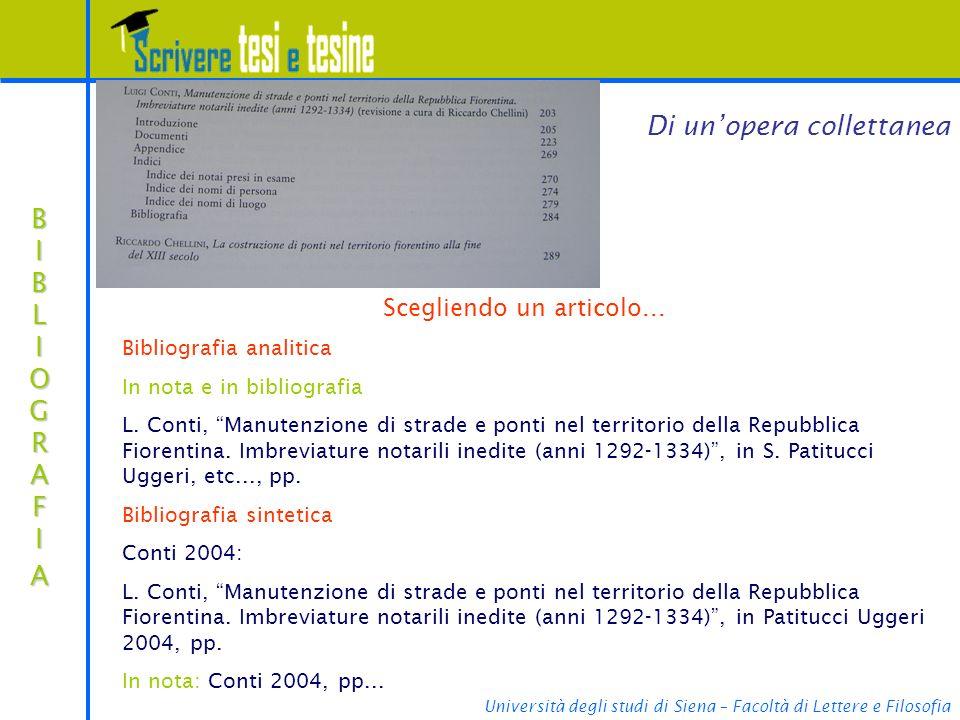 Università degli studi di Siena – Facoltà di Lettere e Filosofia BIBLIOGRAFIABIBLIOGRAFIABIBLIOGRAFIABIBLIOGRAFIA Di unopera collettanea Scegliendo un