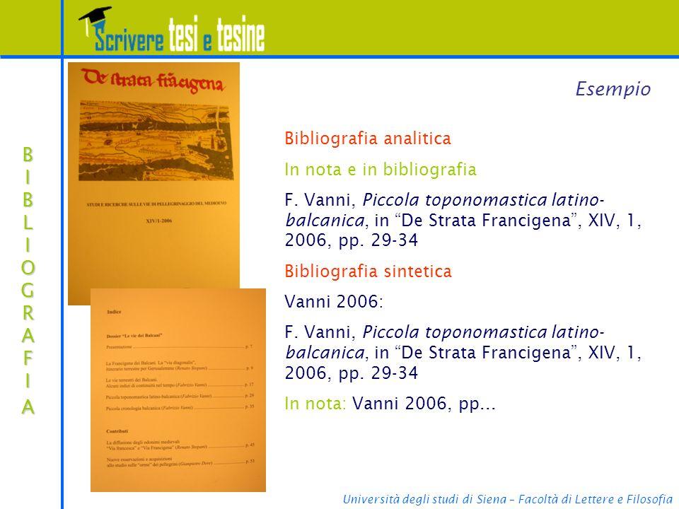 Università degli studi di Siena – Facoltà di Lettere e Filosofia BIBLIOGRAFIABIBLIOGRAFIABIBLIOGRAFIABIBLIOGRAFIA Esempio Bibliografia analitica In no