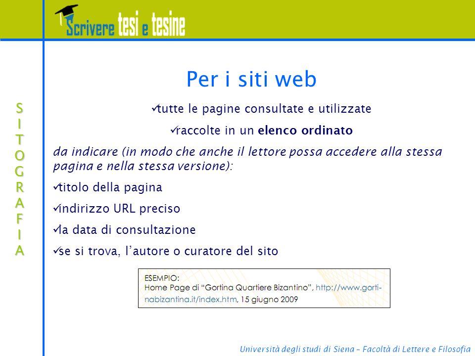 Università degli studi di Siena – Facoltà di Lettere e Filosofia SITOGRAFIASITOGRAFIASITOGRAFIASITOGRAFIA Per i siti web tutte le pagine consultate e
