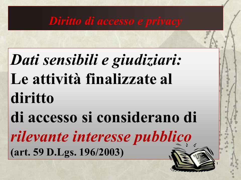 Dati sensibili e giudiziari: Le attività finalizzate al diritto di accesso si considerano di rilevante interesse pubblico (art. 59 D.Lgs. 196/2003)