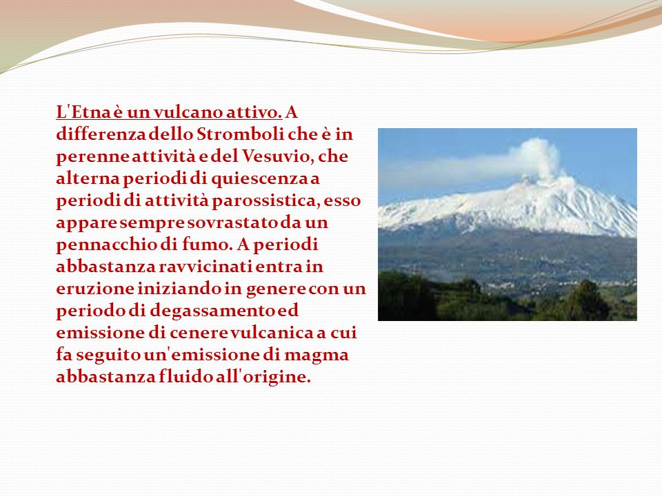 Questa eruzione, iniziata il 2 novembre e durata solo 18 giorni, viene ricordata perché ha distrutto la città di Mascali.