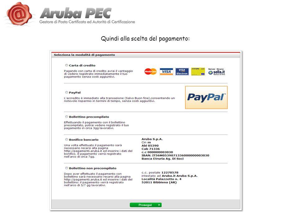 Quindi alla scelta del pagamento: