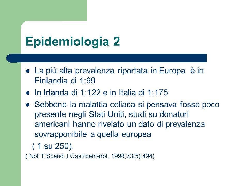 Epidemiologia 2 La più alta prevalenza riportata in Europa è in Finlandia di 1:99 In Irlanda di 1:122 e in Italia di 1:175 Sebbene la malattia celiaca