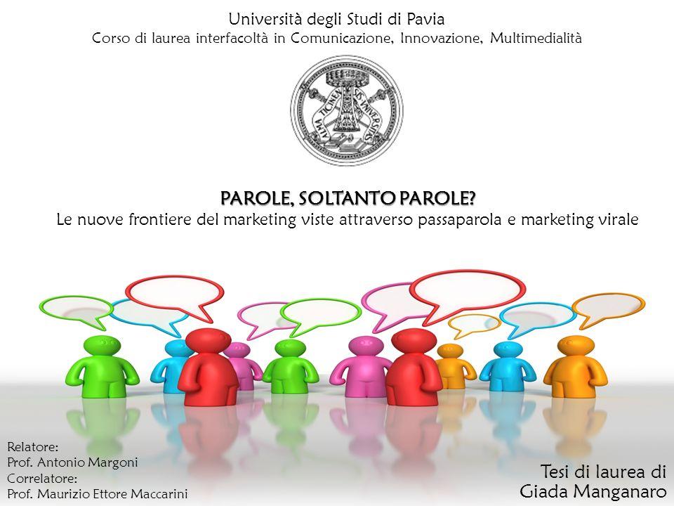 Università degli Studi di Pavia Corso di laurea interfacoltà in Comunicazione, Innovazione, Multimedialità PAROLE, SOLTANTO PAROLE.