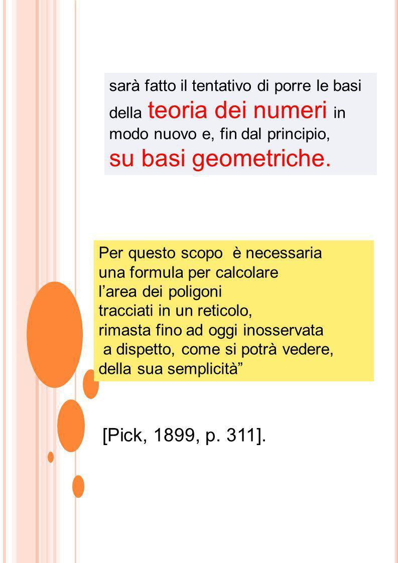 sarà fatto il tentativo di porre le basi della teoria dei numeri in modo nuovo e, fin dal principio, su basi geometriche. Per questo scopo è necessari