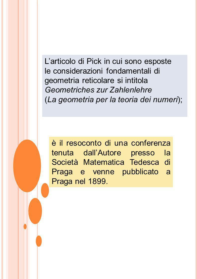 Larticolo di Pick in cui sono esposte le considerazioni fondamentali di geometria reticolare si intitola Geometriches zur Zahlenlehre (La geometria pe
