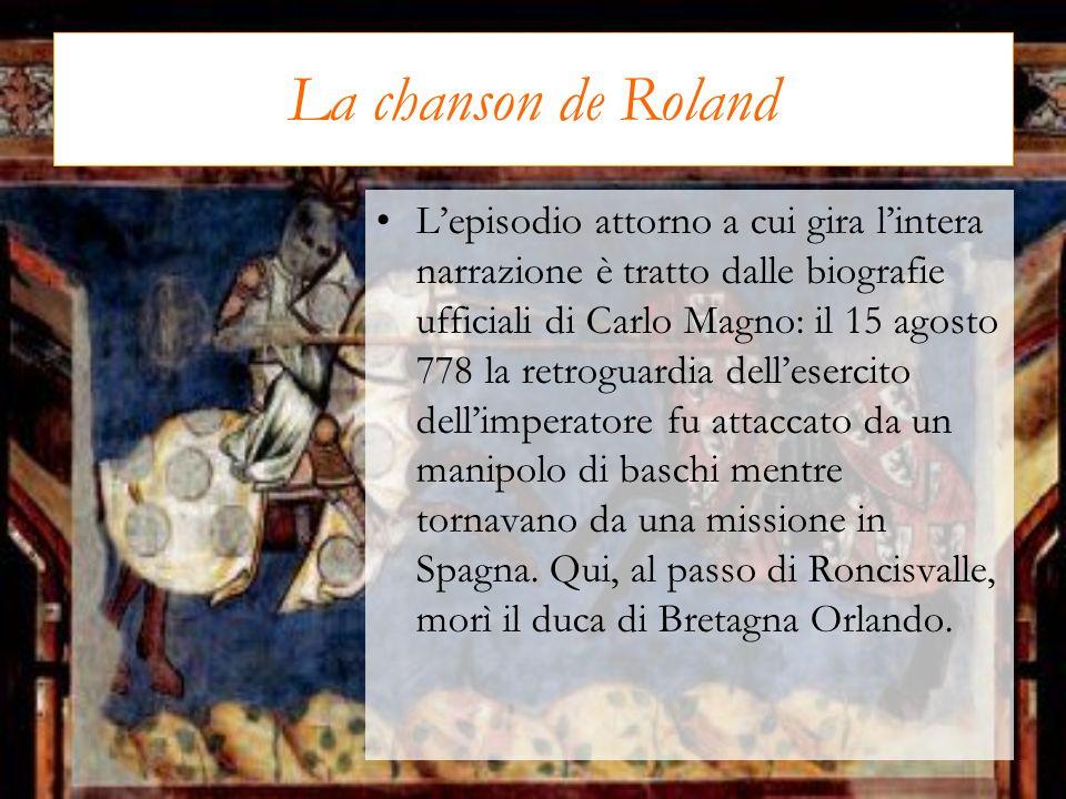 La chanson de Roland Lepisodio attorno a cui gira lintera narrazione è tratto dalle biografie ufficiali di Carlo Magno: il 15 agosto 778 la retroguard