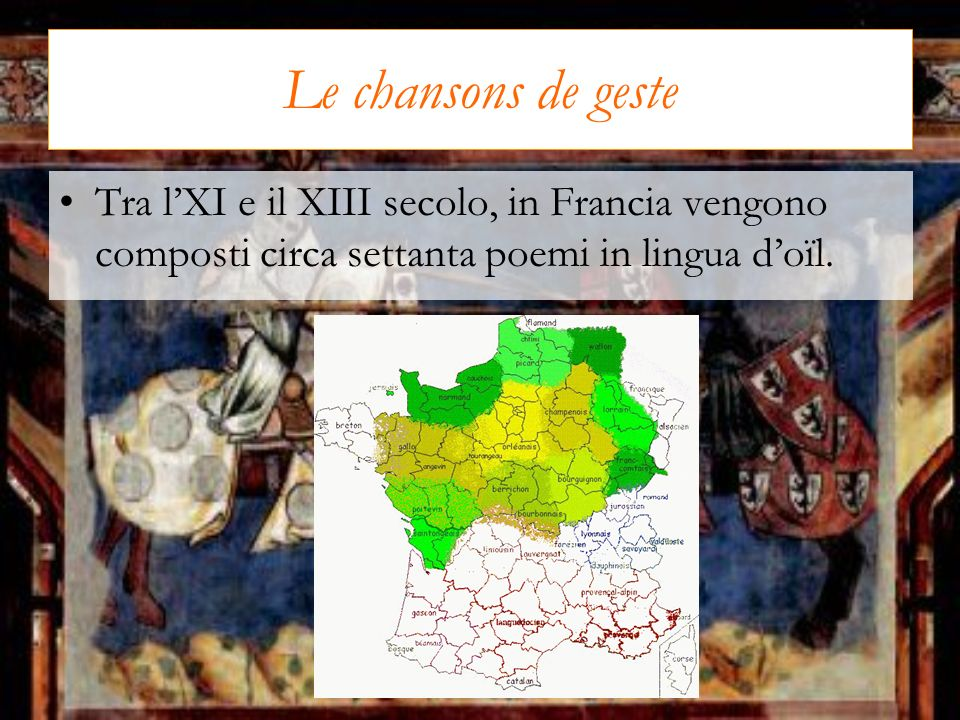 Le chansons de geste Tra lXI e il XIII secolo, in Francia vengono composti circa settanta poemi in lingua doïl.