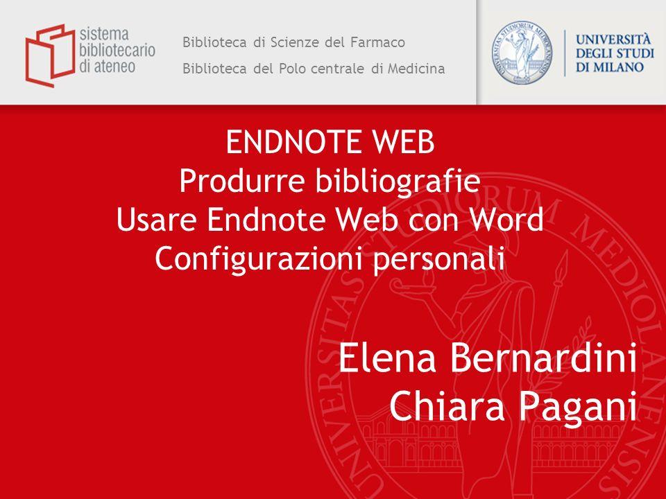 Biblioteca di Scienze del Farmaco Biblioteca del Polo centrale di Medicina ENDNOTE WEB Produrre bibliografie Usare Endnote Web con Word Configurazioni