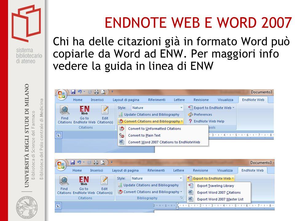 Biblioteca di Scienze del Farmaco Biblioteca del Polo centrale di Medicina ENDNOTE WEB E WORD 2007 Chi ha delle citazioni già in formato Word può copi