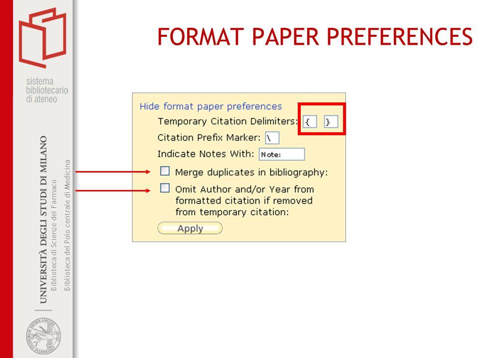 Biblioteca di Scienze del Farmaco Biblioteca del Polo centrale di Medicina FORMAT PAPER PREFERENCES