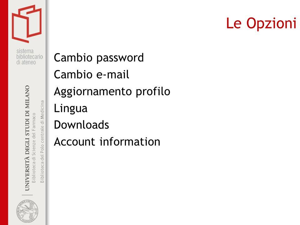Biblioteca di Scienze del Farmaco Biblioteca del Polo centrale di Medicina Le Opzioni Cambio password Cambio e-mail Aggiornamento profilo Lingua Downl