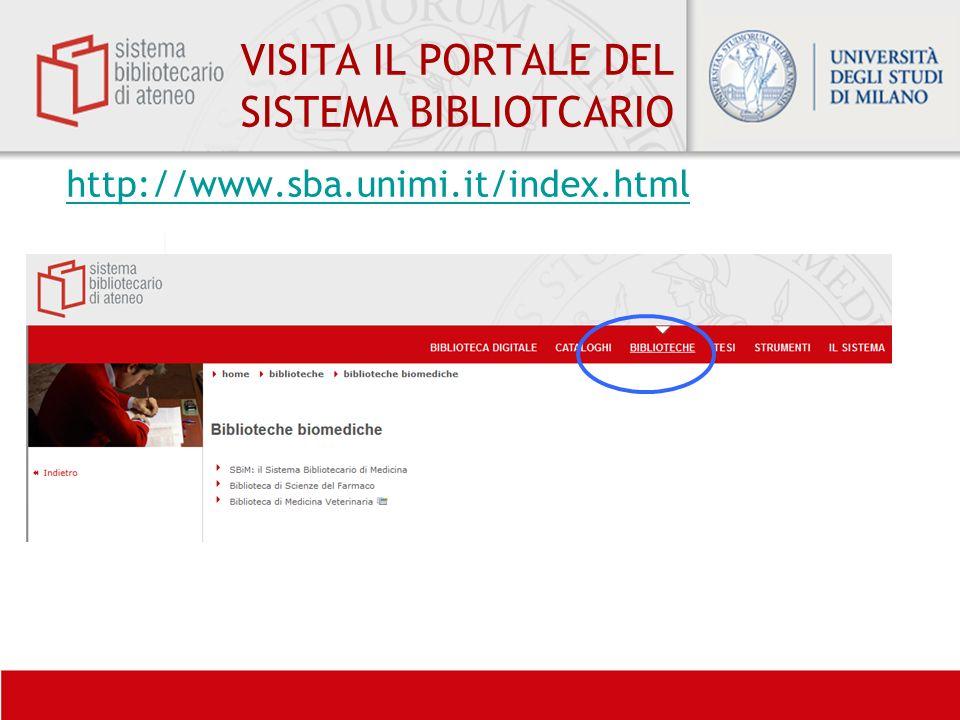 VISITA IL PORTALE DEL SISTEMA BIBLIOTCARIO http://www.sba.unimi.it/index.html