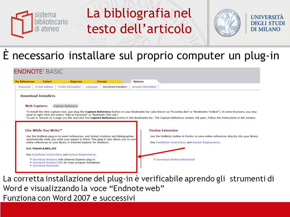 La bibliografia nel testo dellarticolo È necessario installare sul proprio computer un plug-in La corretta installazione del plug-in è verificabile ap
