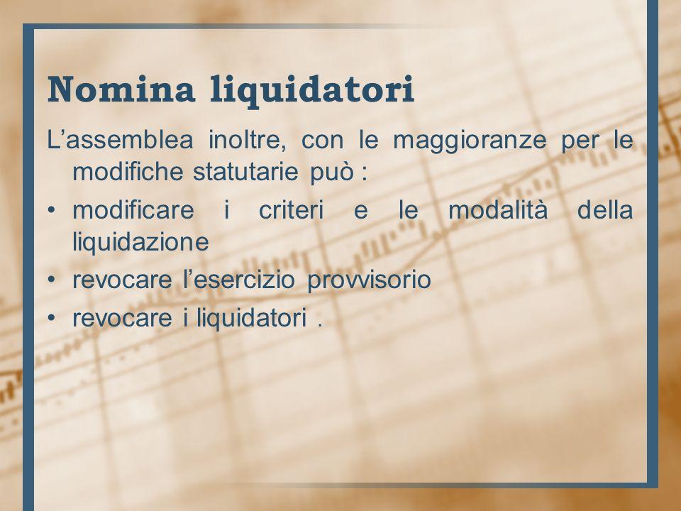 Il Tribunale In composizione collegiale, durante la fase dello scioglimento interviene per: Accertamento delle cause di scioglimento disposizione delliscrizione nel r.i.
