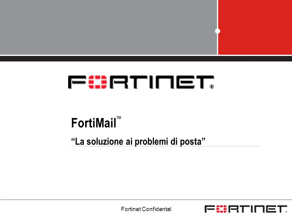 Fortinet Confidental 102 Modalita Trasparente – Modalita Ibrida II Le sessioni SMTP non sono nativamente separte dallaltro traffico Internet (FTP, HTTP, HTTPS, ecc.) Attraverso Policy based routing il flusso SMTP viene estratto e diretto verso lip dellinterfaccia del FortiMail Il flusso di traffico puo essere rediretto verso il FortiMail in entrambe le direzioni interno verso esterno Esterno verso interno Il flusso del traffico di posta viene ruotato dal FortiMail ed analizzato SMTP ONE-ARM ATTACHEMENT (2 nd INTERFACE FOR OOB MANAGEMENT) ONE-ARM ATTACHEMENT (2 nd INTERFACE FOR OOB MANAGEMENT) MAIL USER AGENTS POLICY-BASED ROUTING SMTP TRAFFIC --> FORTIMAIL POLICY-BASED ROUTING SMTP TRAFFIC --> FORTIMAIL INTERNET INTERNAL NETWORK MTAs MAIL USER AGENTS ROUTE MODE INTERFACE ROUTE MODE INTERFACE MAIL FLOW WOULD NOT BE SENT TO THE FORTIMAIL WITHOUT POLICY-BASED ROUTING DESTINATION IP = MTAs ADDRESSES