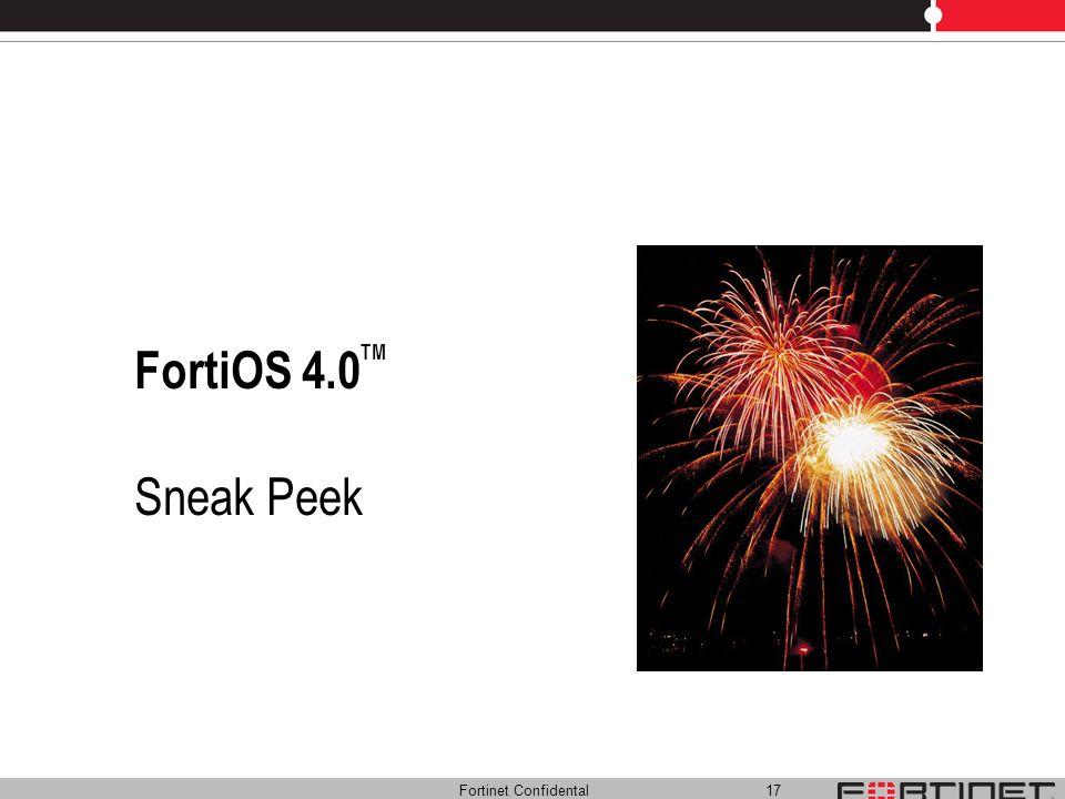 Fortinet Confidental 17 FortiOS 4.0TM Sneak Peek